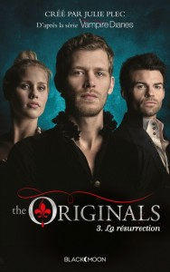 The Originals tome 3 - La Resurrection